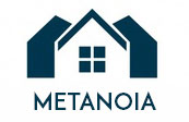 Metanoia is a word of ancient Greek origin meaning the journey of changing one's mind, heart and self or way of life. Metanoia is also a safe haven in Louisiana for victims of sex trafficking, a secure place where caring adults help survivors heal emotionally, physically, and spiritually.