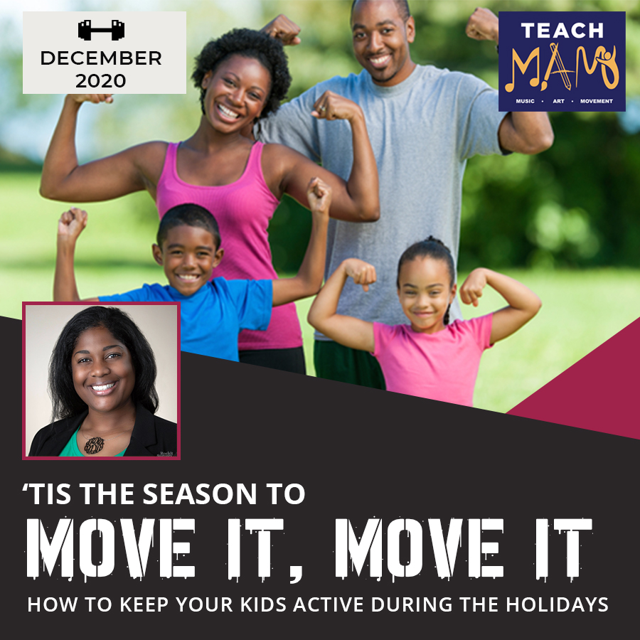 Teach MAM – How to Keep your Kids Active During the Holidays